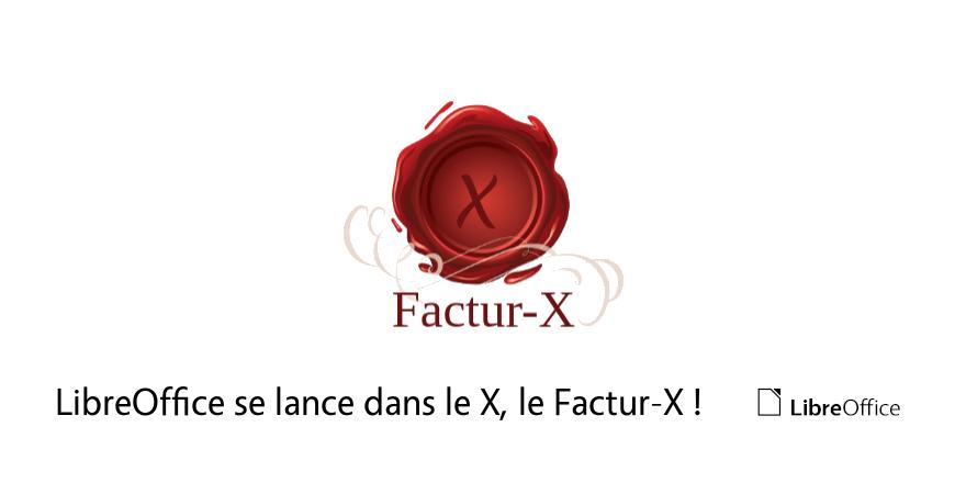 LibreOffice se lance dans le X, le Factur-X!
